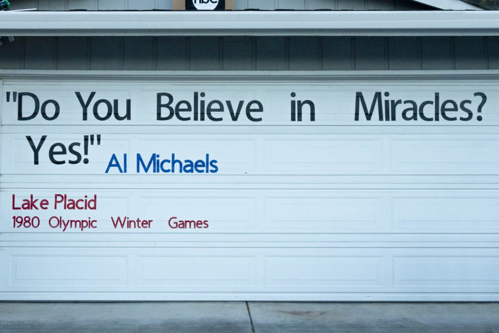 "Garage door featuring the ""Do you believe in miracles? Yes""  quote from Al Michaels from 1980 Olympic Winter Games in Lake Placid."